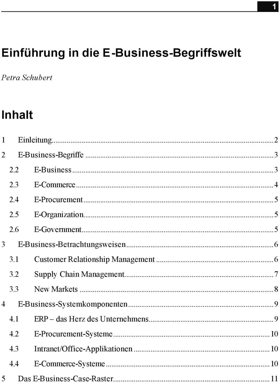 1 Customer Relationship Management...6 3.2 Supply Chain Management...7 3.3 New Markets...8 4 E-Business-Systemkomponenten...9 4.