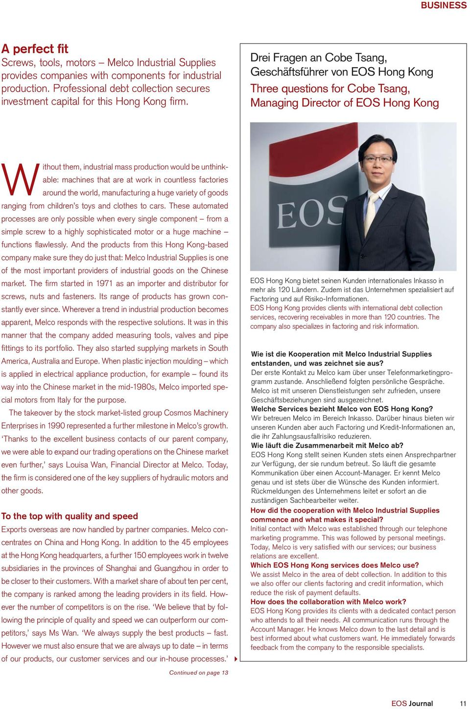 Drei Fragen an Cobe Tsang, Geschäftsführer von EOS Hong Kong Three questions for Cobe Tsang, Managing Director of EOS Hong Kong Without them, industrial mass production would be unthinkable: machines