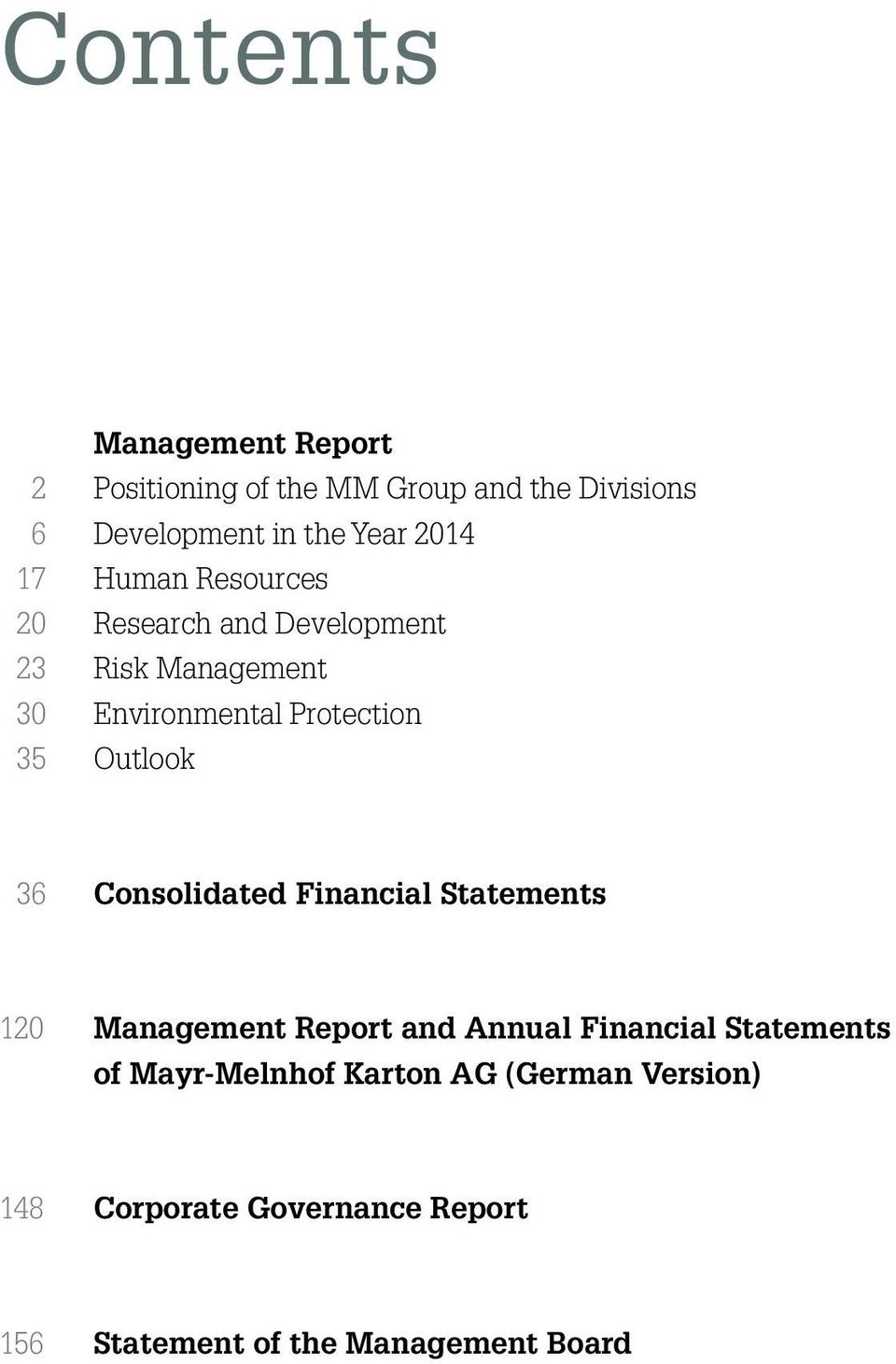 Outlook 36 Consolidated Financial Statements 120 Management Report and Annual Financial Statements of