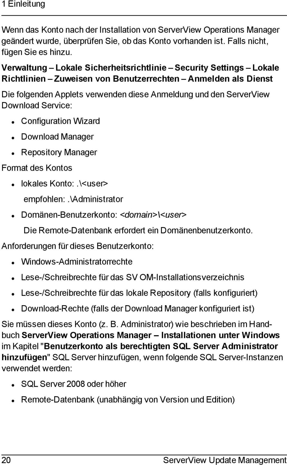Download Service: Configuration Wizard Download Manager Repository Manager Format des Kontos lokales Konto:.\<user> empfohlen:.