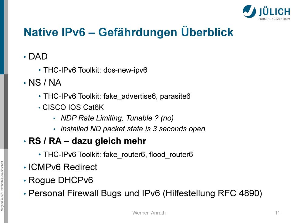 (no) installed ND packet state is 3 seconds open RS / RA dazu gleich mehr THC-IPv6 Toolkit: