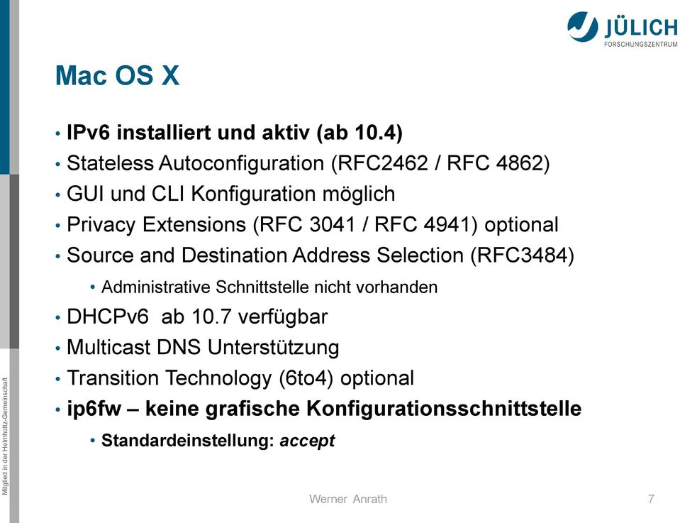 3041 / RFC 4941) optional Source and Destination Address Selection (RFC3484) Administrative Schnittstelle nicht