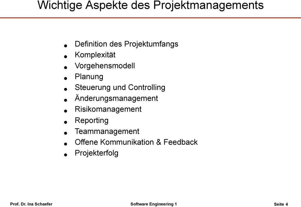 Änderungsmanagement Risikomanagement Reporting Teammanagement Offene