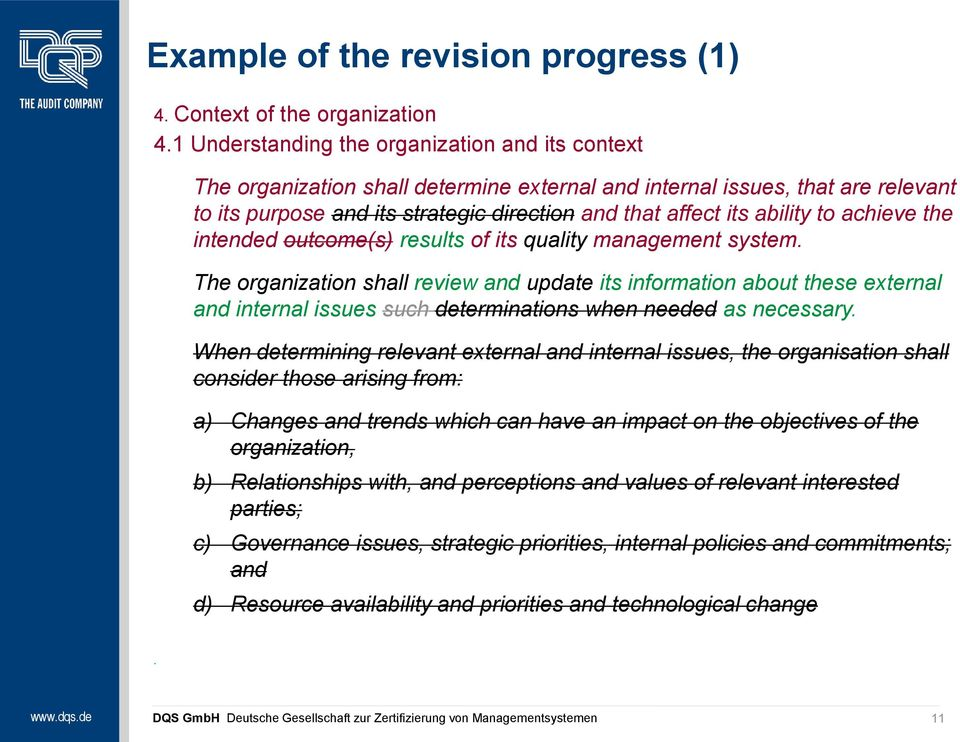ability to achieve the intended outcome(s) results of its quality management system.