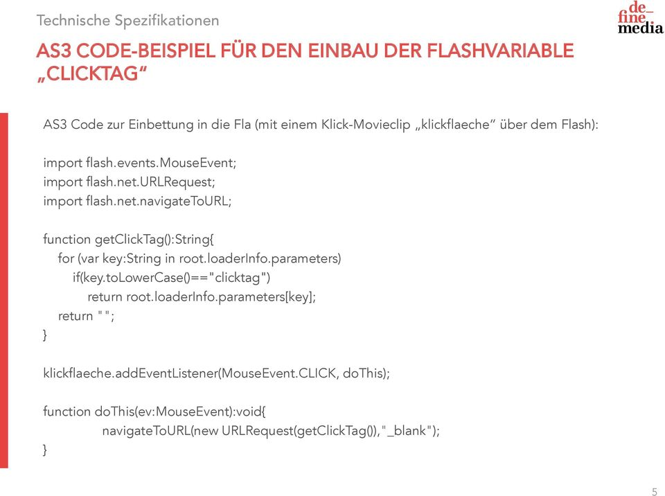 "loaderinfo.parameters) if(key.tolowercase()==""clicktag"") return root.loaderinfo.parameters[key]; return """"; klickflaeche."