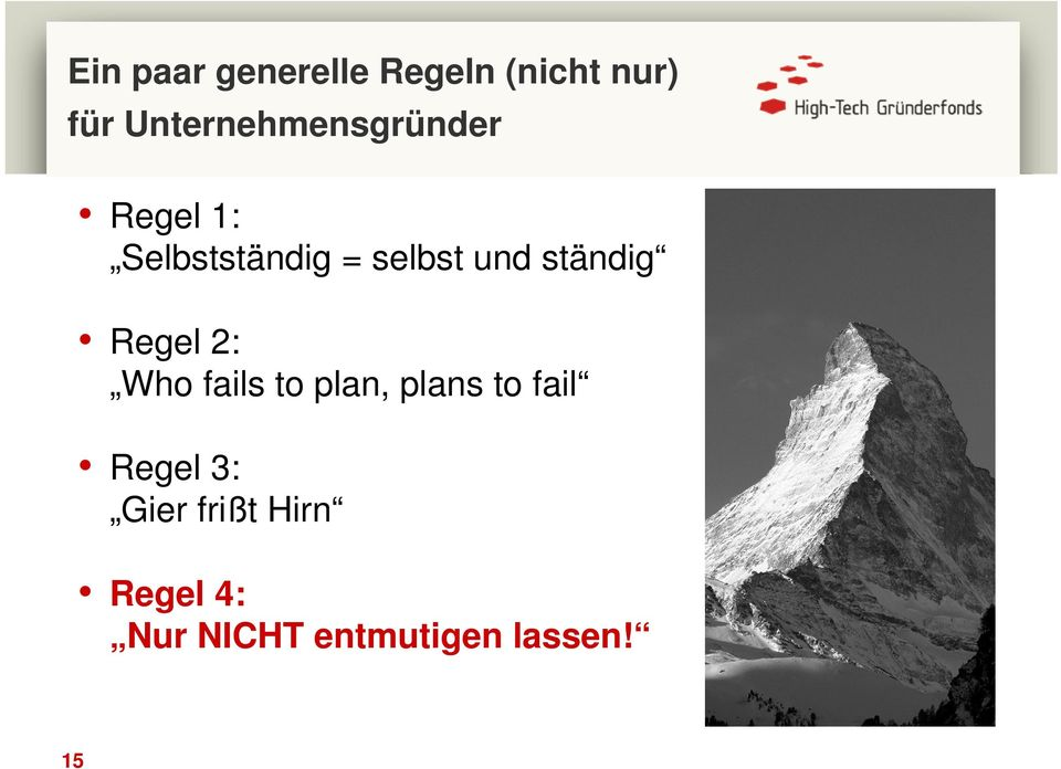 und ständig Regel 2: Who fails to plan, plans to fail