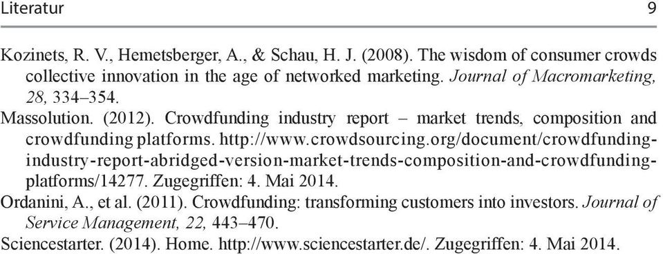 org/document/crowdfundingindustry-report-abridged-version-market-trends-composition-and-crowdfundingplatforms/14277. Zugegriffen: 4. Mai 2014. Ordanini, A., et al. (2011).