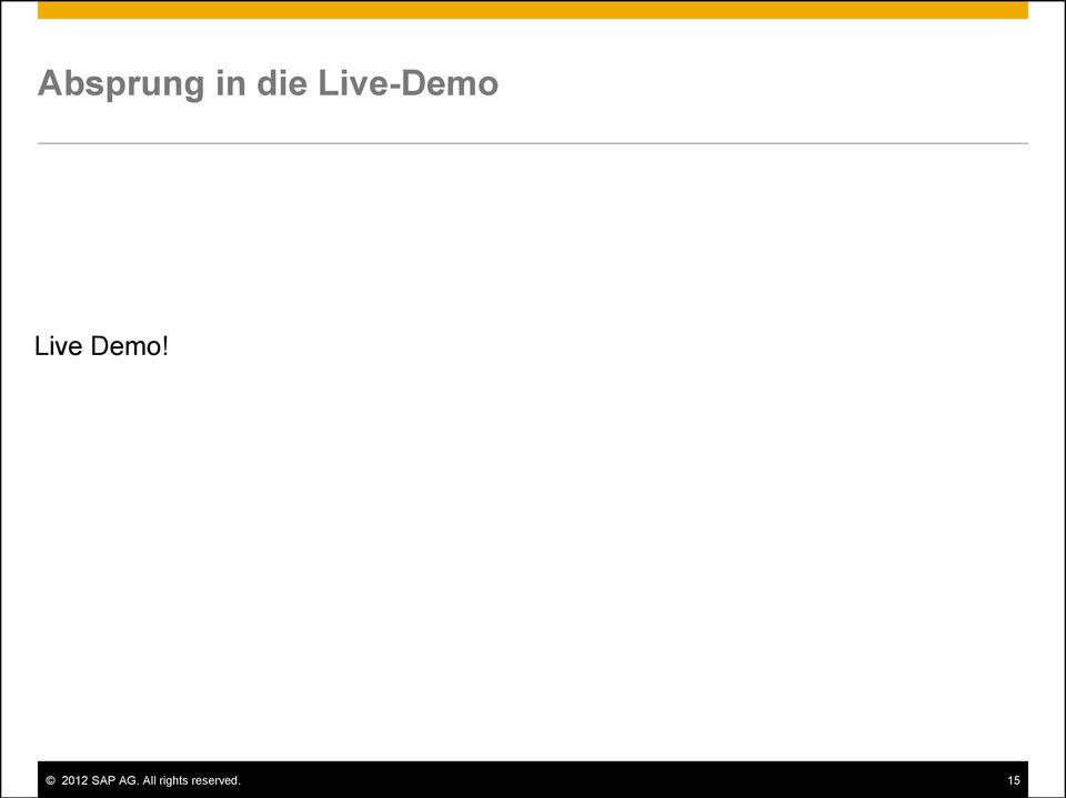 Demo! 2012 SAP AG.