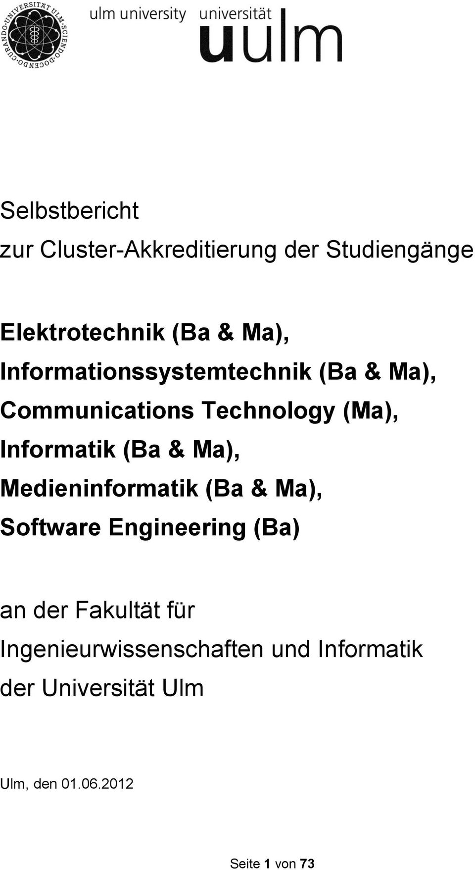 Ma), Medieninformatik (Ba & Ma), Software Engineering (Ba) an der Fakultät für