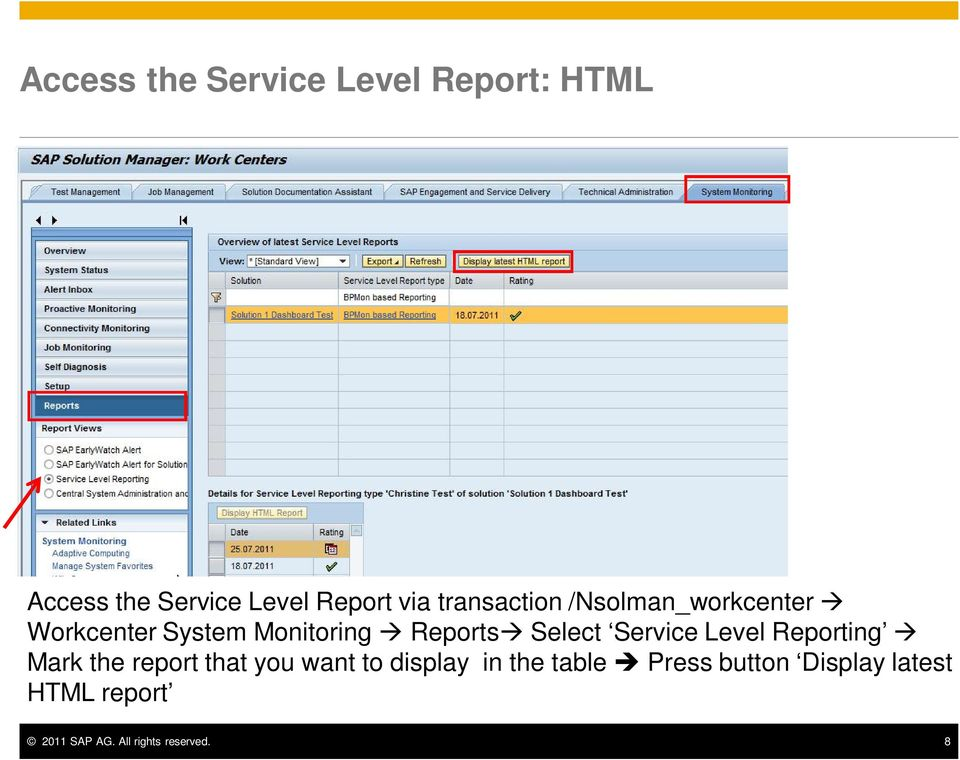 Service Level Reporting Mark the report that you want to display in the