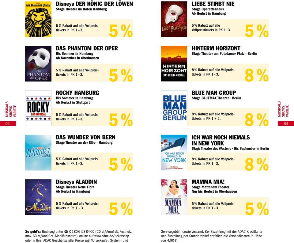 MUSICALS Shows VARIETÉ 04 ROCKY HAMBURG Bis Sommer in Hamburg Ab Herbst in Stuttgart Rabatt auf alle Vollpreistickets BLUE MAN GROUP Stage Bluemax Theater Berlin 8 Rabatt auf alle Vollpreistickets in