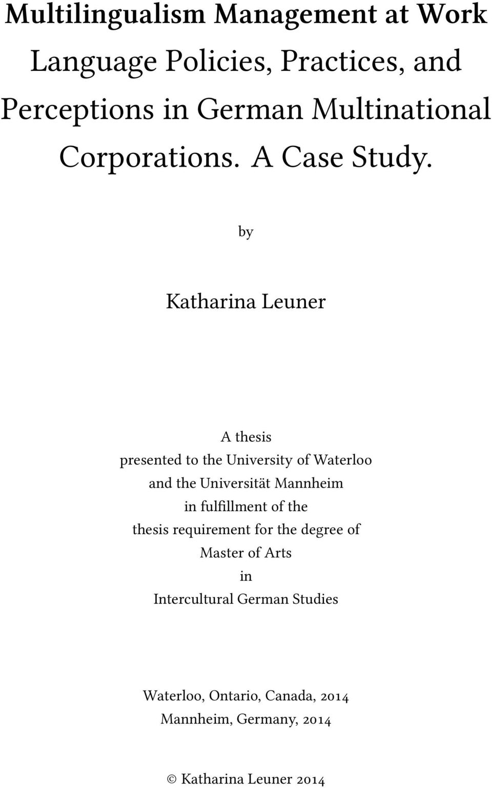 by Katharina Leuner A thesis presented to the University of Waterloo and the Universität Mannheim in