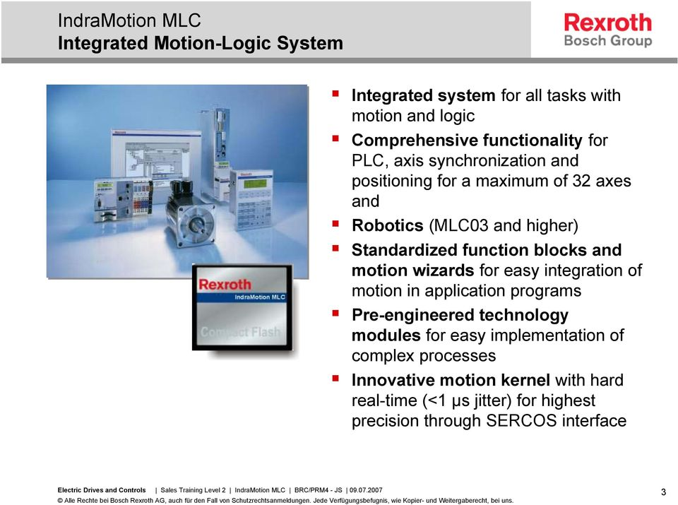 motion wizards for easy integration of motion in application programs Pre-engineered technology modules for easy