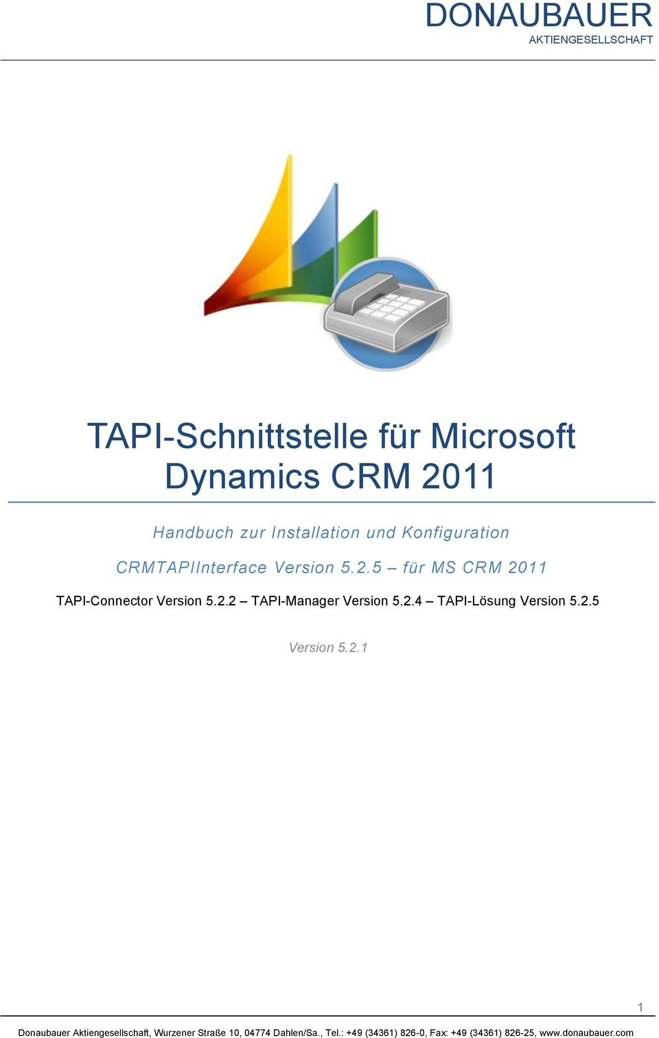 5.2.5 für MS CRM 2011 TAPI-Connector Version 5.2.2 TAPI-Manager Version 5.