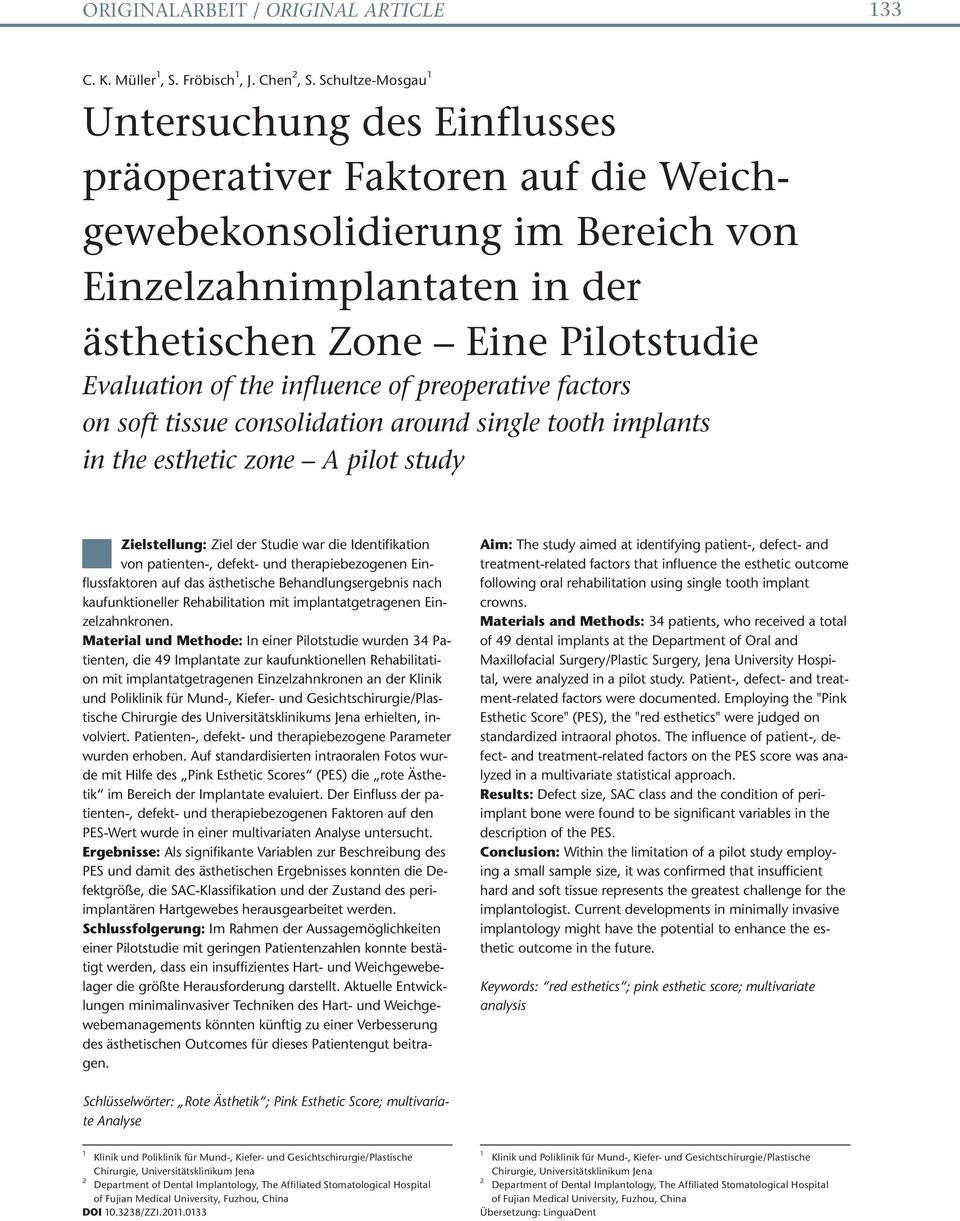 the influence of preoperative factors on soft tissue consolidation around single tooth implants in the esthetic zone A pilot study Zielstellung: Ziel der Studie war die Identifikation von patienten-,