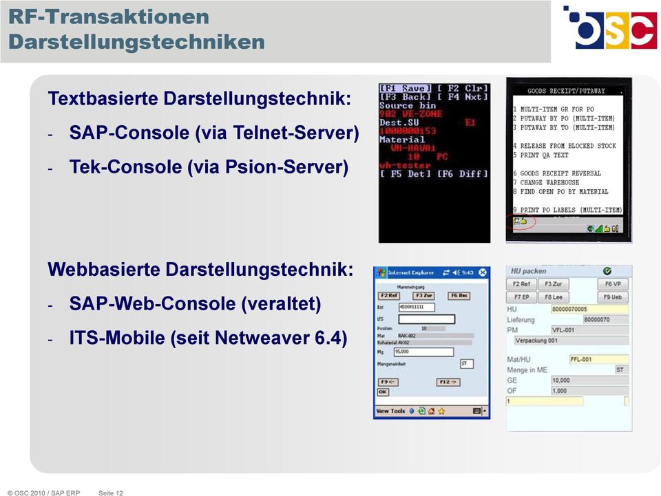Tek-Console (via Psion-Server) Webbasierte Darstellungstechnik: -
