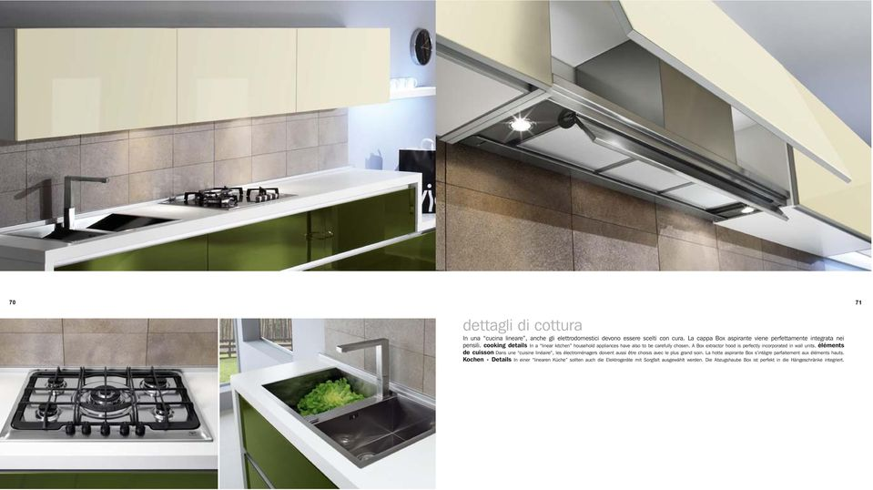 A Box extractor hood is perfectly incorporated in wall units.