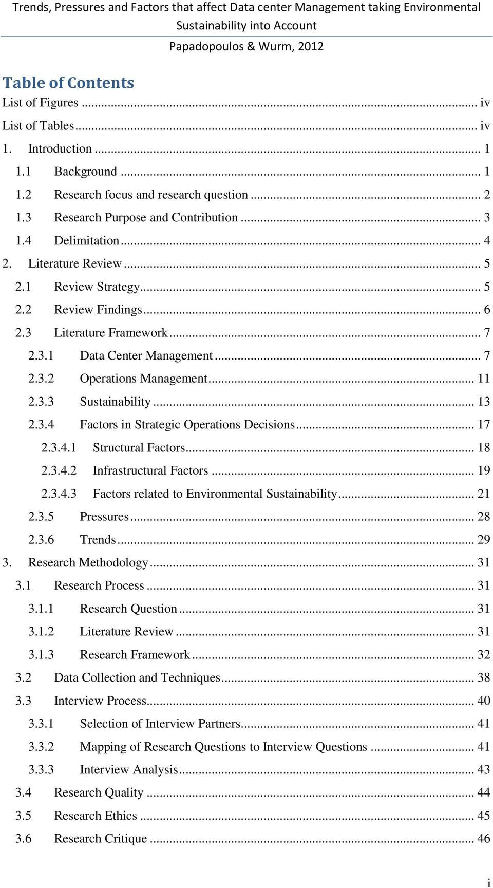 .. 13 2.3.4 Factors in Strategic Operations Decisions... 17 2.3.4.1 Structural Factors... 18 2.3.4.2 Infrastructural Factors... 19 2.3.4.3 Factors related to Environmental Sustainability... 21 2.3.5 Pressures.
