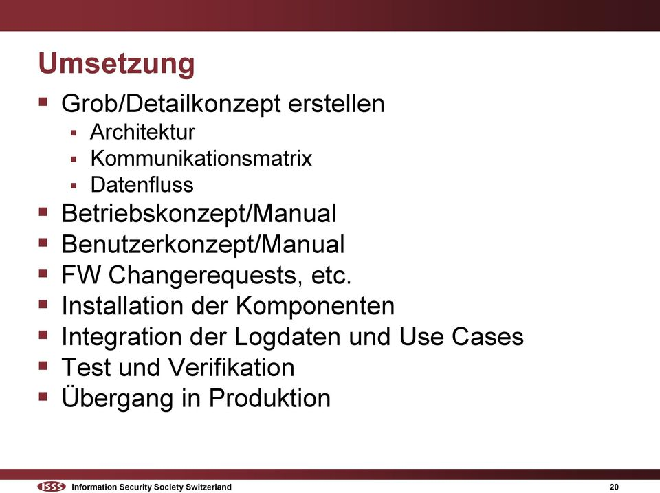 Installation der Komponenten Integration der Logdaten und Use Cases Test und