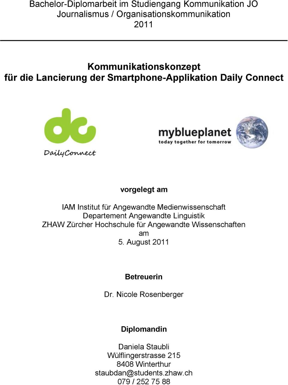 Smartphone-Applikation Daily Connect vorgelegt am am 5. August 2011 Betreuerin Dr.