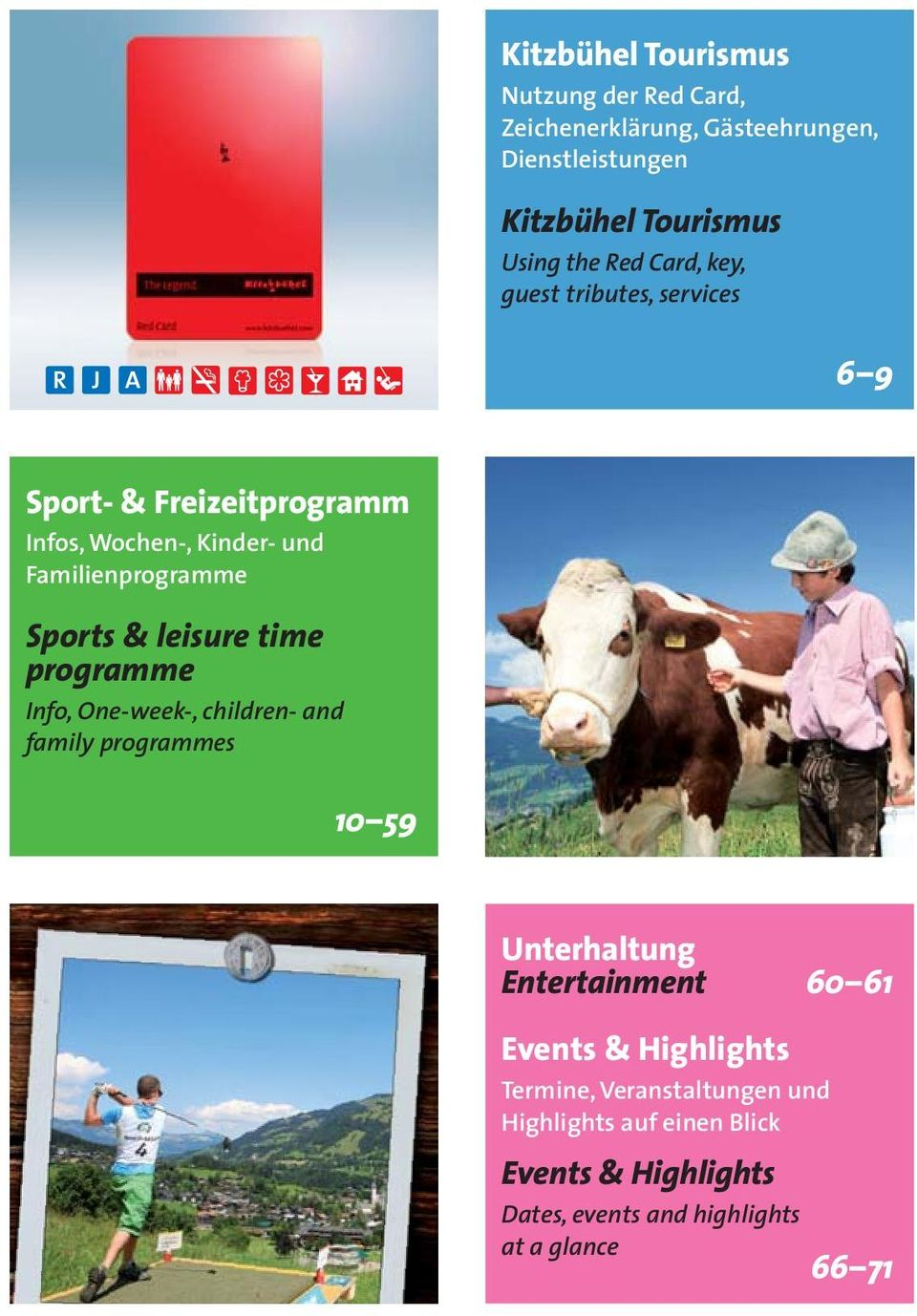 leisure time programme Info, One-week-, children- and family programmes 10 59 Unterhaltung Entertainment 60 61 Events &