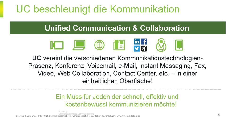 Messaging, Fax, Video, Web Collaboration, Contact Center, etc.