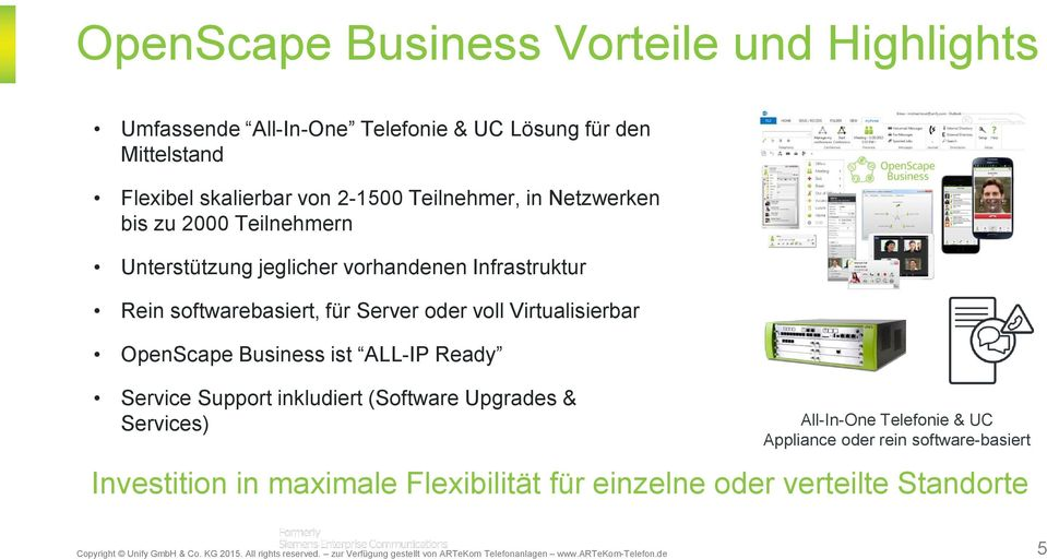 Server oder voll Virtualisierbar OpenScape Business ist ALL-IP Ready Service Support inkludiert (Software Upgrades & Services)