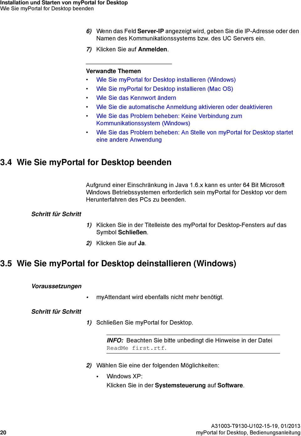 Wie Sie myportal for Desktop installieren (Windows) Wie Sie myportal for Desktop installieren (Mac OS) Wie Sie das Kennwort ändern Wie Sie die automatische Anmeldung aktivieren oder deaktivieren Wie