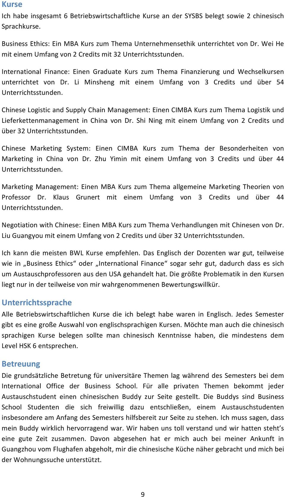 Li Minsheng mit einem Umfang von 3 Credits und über 54 Unterrichtsstunden. Chinese Logistic and Supply Chain Management: Einen CIMBA Kurs zum Thema Logistik und Lieferkettenmanagement in China von Dr.