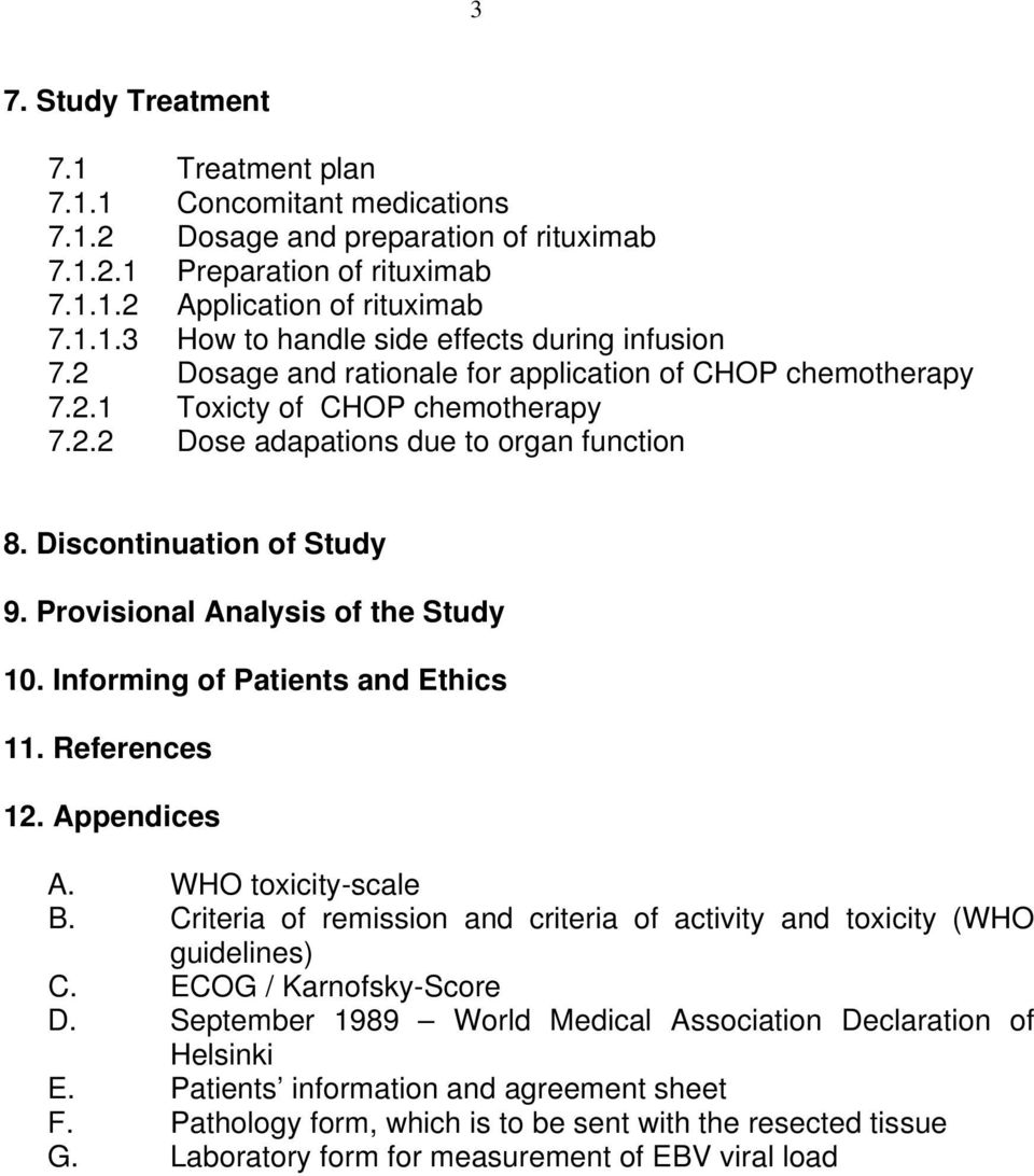 Provisional Analysis of the Study 10. Informing of Patients and Ethics 11. References 12. Appendices A. WHO toxicity-scale B.