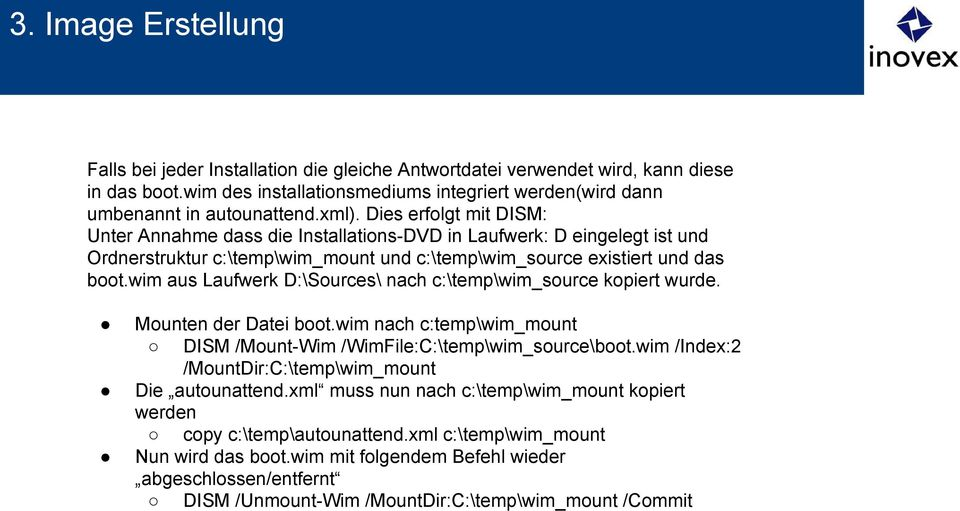 wim aus Laufwerk D:\Sources\ nach c:\temp\wim_source kopiert wurde. Mounten der Datei boot.wim nach c:temp\wim_mount DISM /Mount-Wim /WimFile:C:\temp\wim_source\boot.
