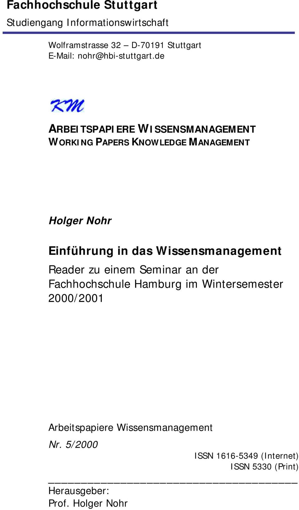 de ARBEITSPAPIERE WISSENSMANAGEMENT WORKING PAPERS KNOWLEDGE MANAGEMENT Holger Nohr Einführung in das