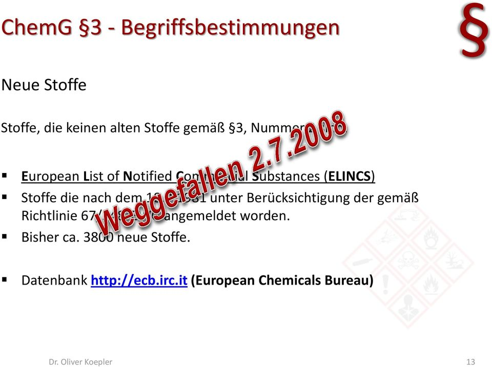 European List of Notified Commercial Substances (ELINCS) Stoffe die nach dem 18.9.