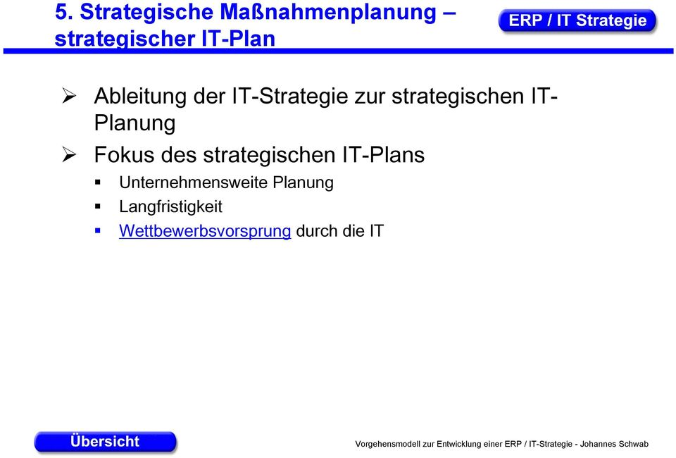 Planung Fokus des strategischen IT-Plans