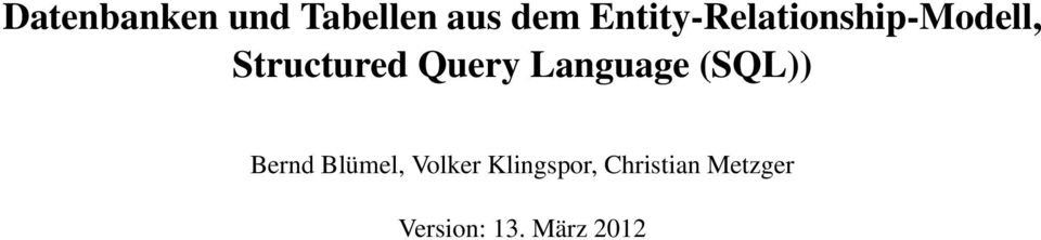 Query Language (SQL)) Bernd Blümel,