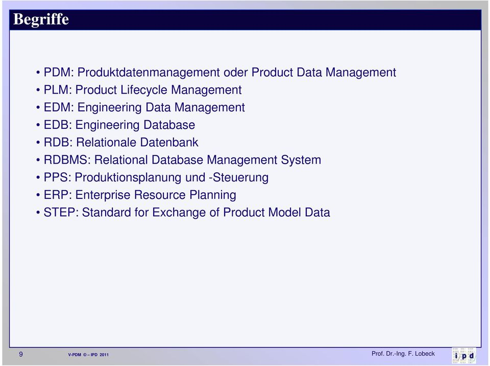 Datenbank RDBMS: Relational Database Management System PPS: Produktionsplanung und