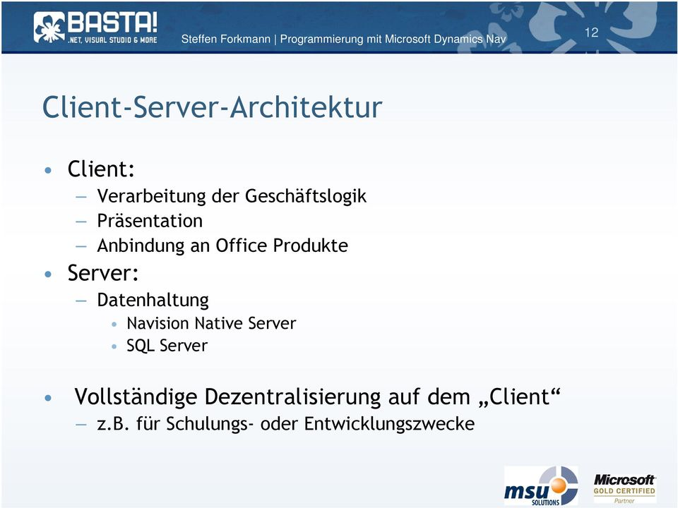 Server: Datenhaltung Navision Native Server SQL Server