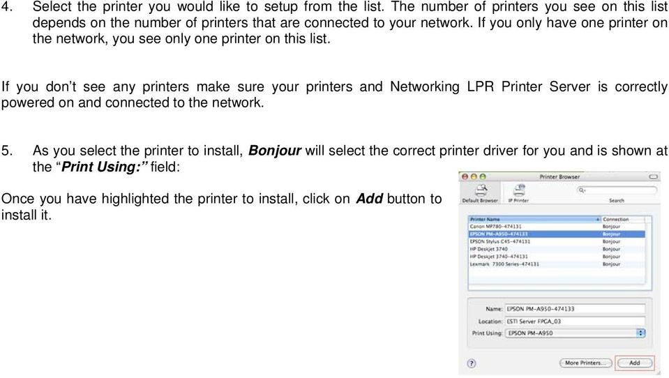 If you only have one printer on the network, you see only one printer on this list.