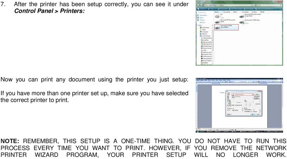 correct printer to print. NOTE: REMEMBER, THIS SETUP IS A ONE-TIME THING.