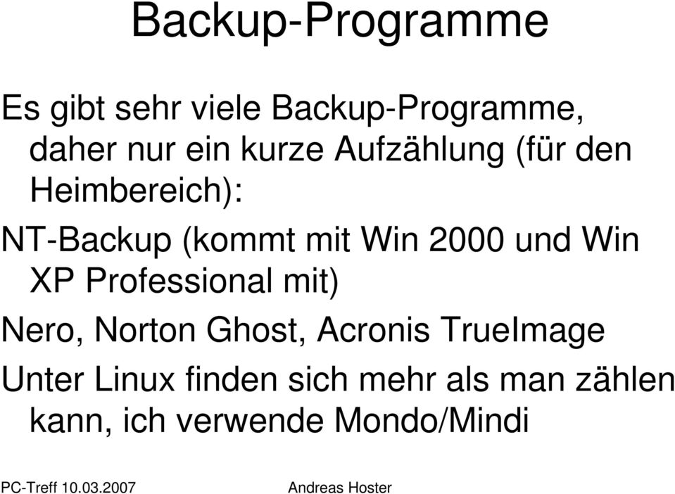 und Win XP Professional mit) Nero, Norton Ghost, Acronis TrueImage