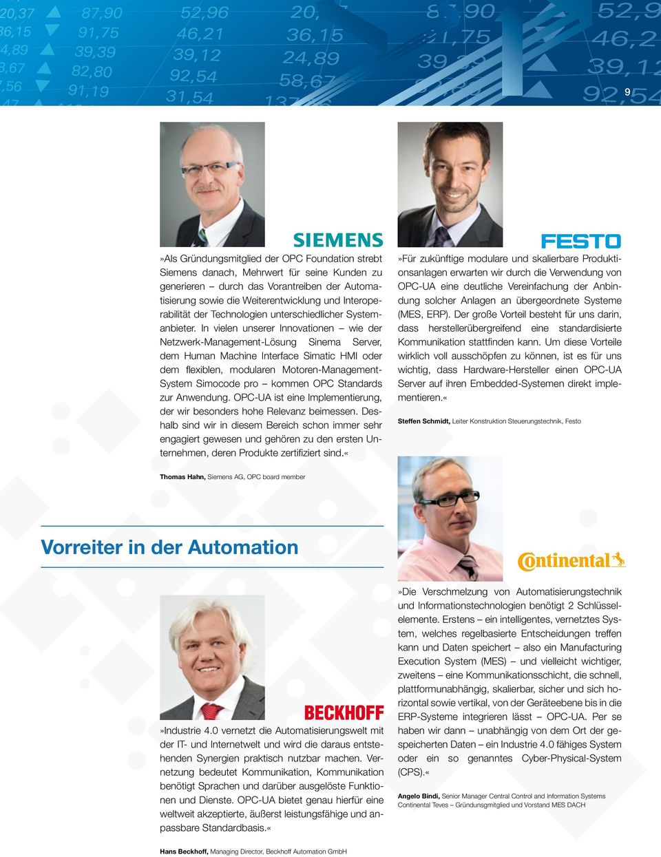 In vielen unserer Innovationen wie der Netzwerk-Management-Lösung Sinema Server, dem Human Machine Interface Simatic HMI oder dem flexiblen, modularen Motoren-Management- System Simocode pro kommen