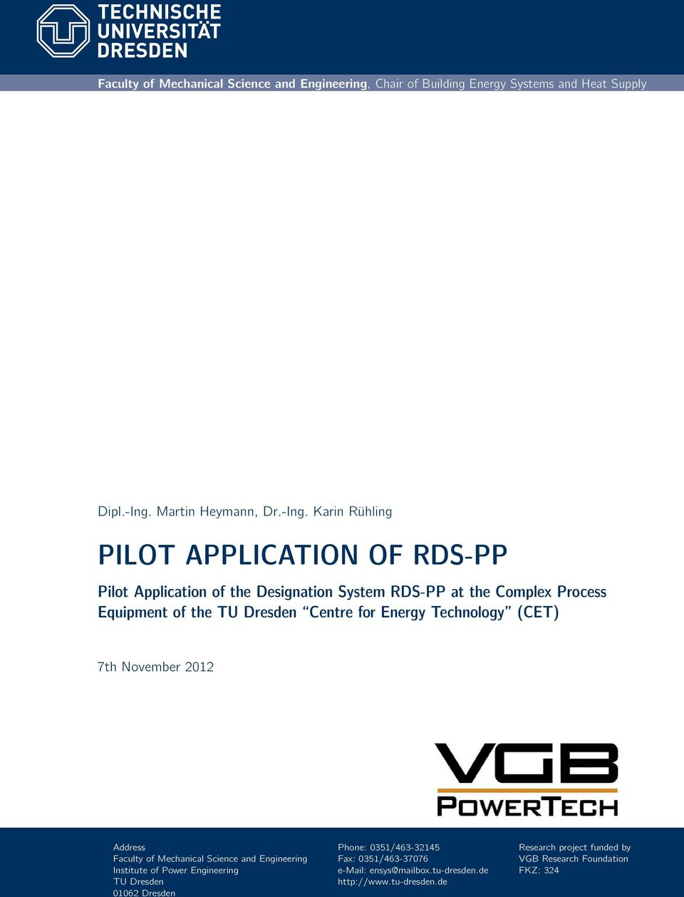 Karin Rühling PILOT APPLICATION OF RDS-PP Pilot Application of the Designation System RDS-PP at the Complex Process Equipment of the TU Dresden Centre