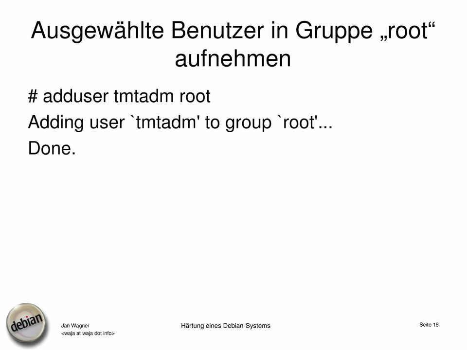 Adding user `tmtadm' to group `root'.