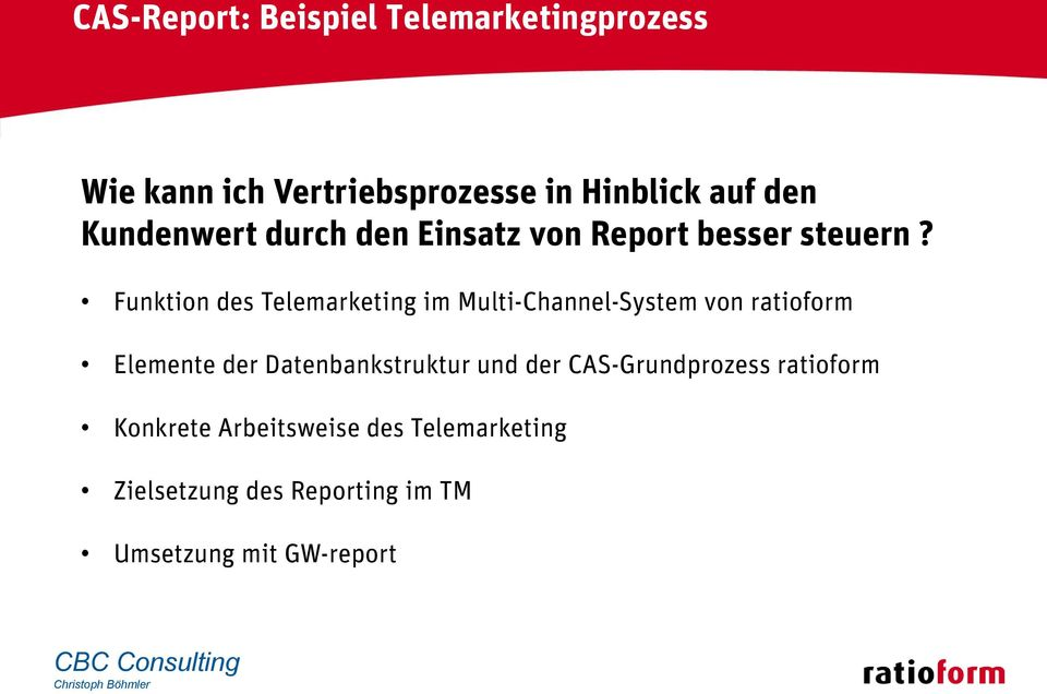 Funktion des Telemarketing im Multi-Channel-System von ratioform Elemente der