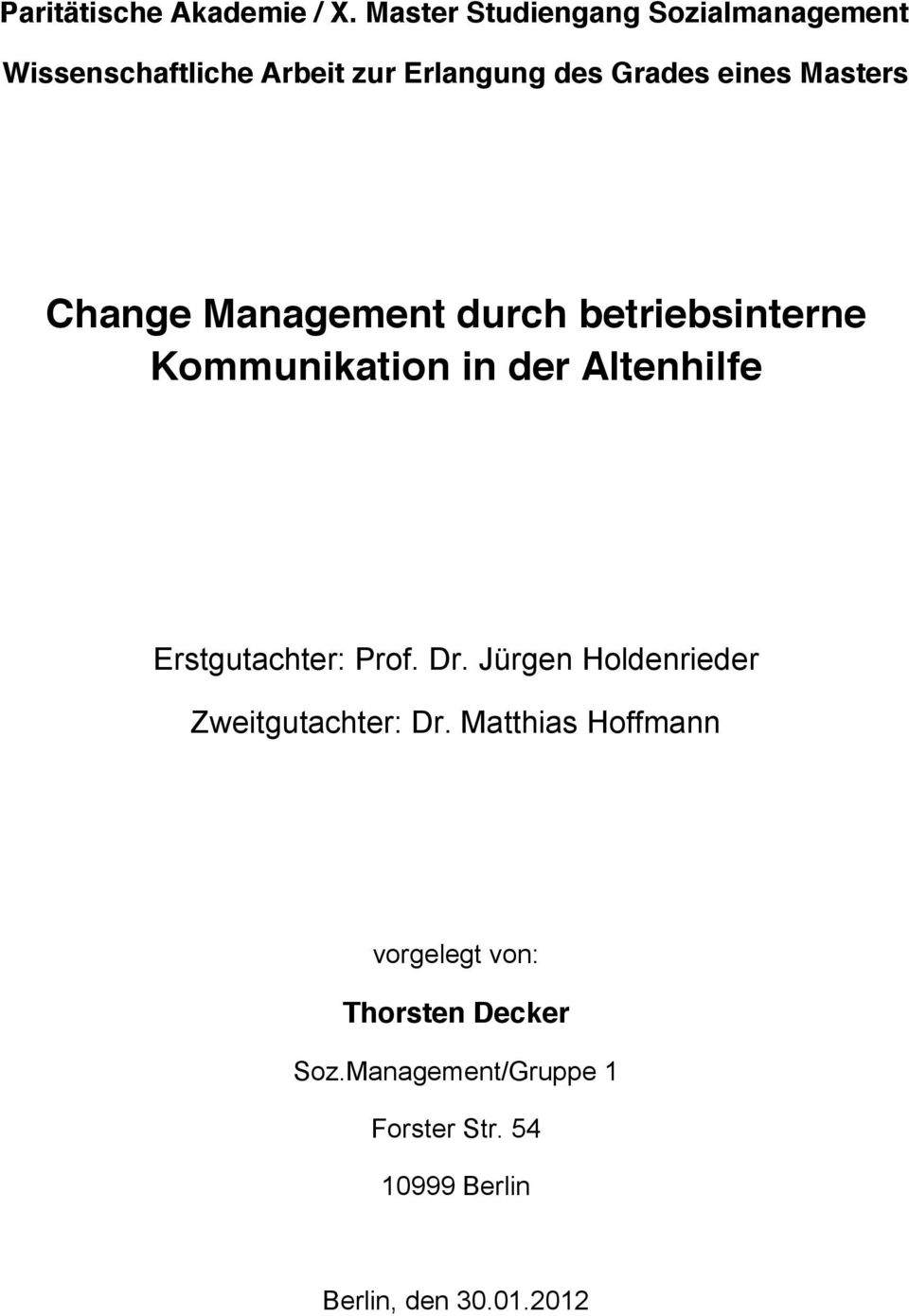 Masters Change Management durch betriebsinterne Kommunikation in der Altenhilfe Erstgutachter: