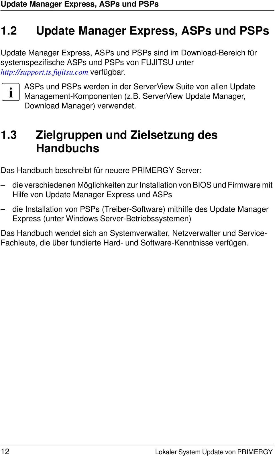I ASPs und PSPs werden in der ServerView Suite von allen Update Management-Komponenten (z.b. ServerView Update Manager, Download Manager) verwendet. 1.