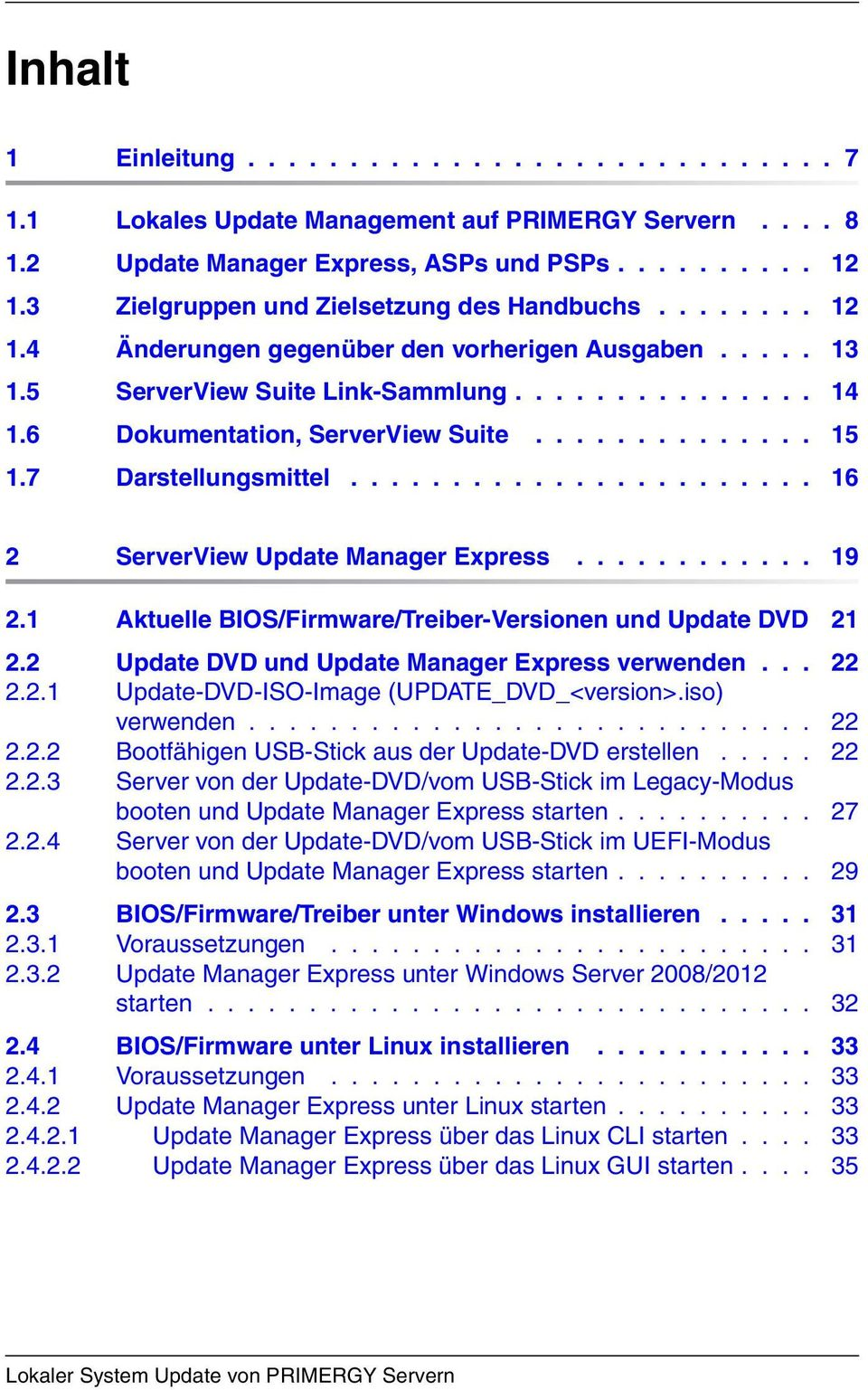 6 Dokumentation, ServerView Suite.............. 15 1.7 Darstellungsmittel....................... 16 2 ServerView Update Manager Express............ 19 2.