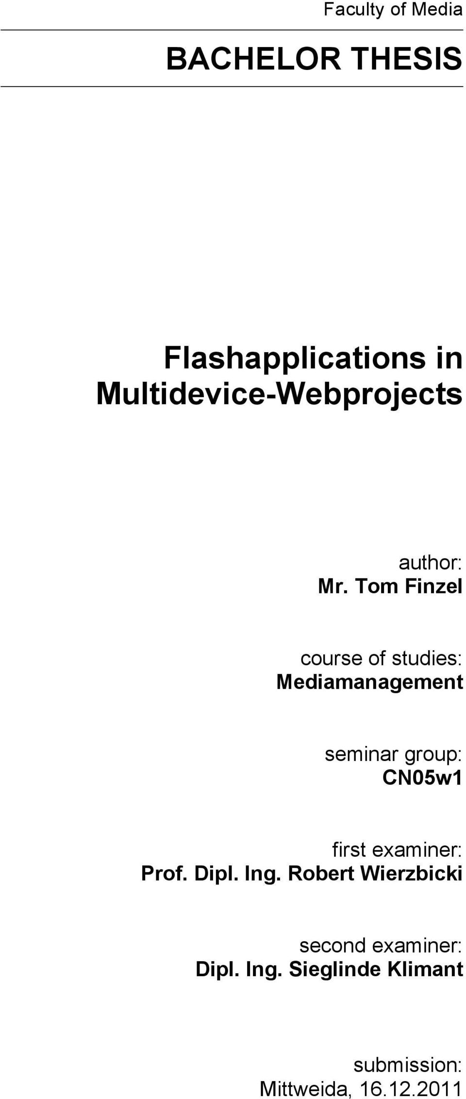 Tom Finzel course of studies: Mediamanagement seminar group: CN05w1