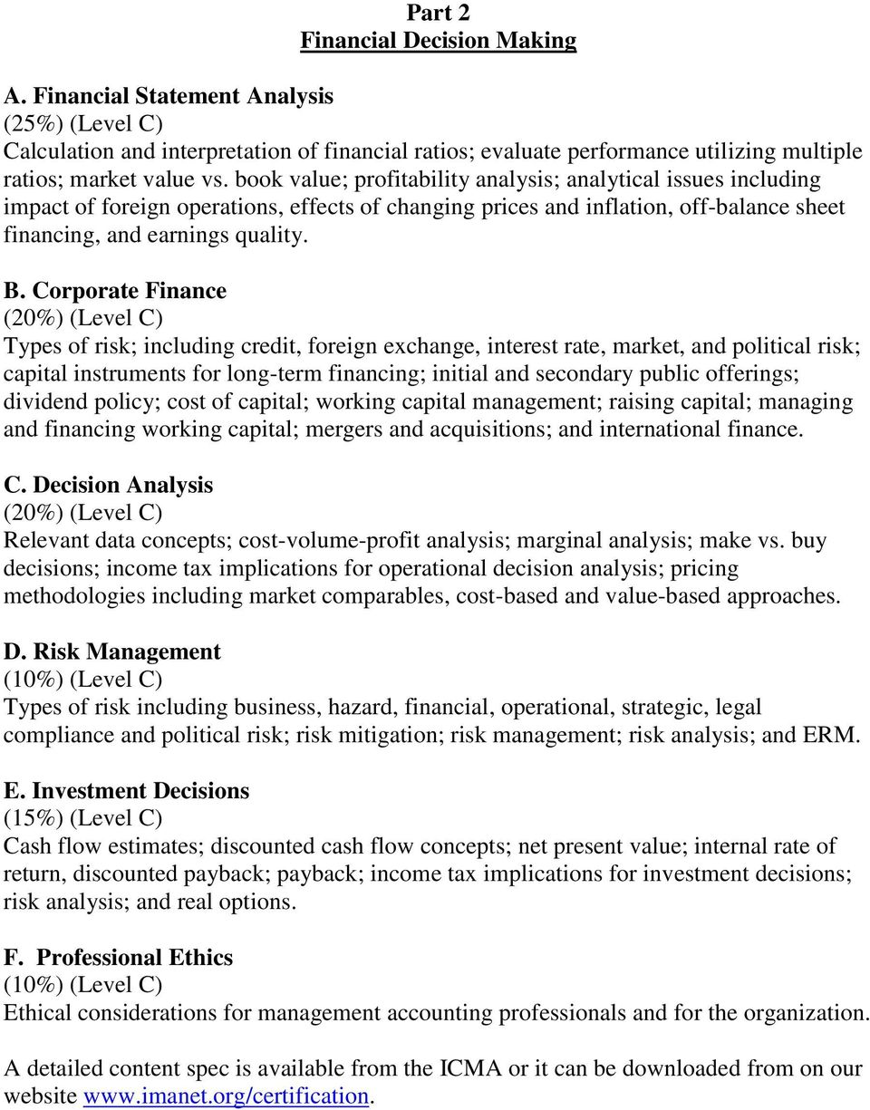 Corporate Finance (20%) (Level C) Types of risk; including credit, foreign exchange, interest rate, market, and political risk; capital instruments for long-term financing; initial and secondary