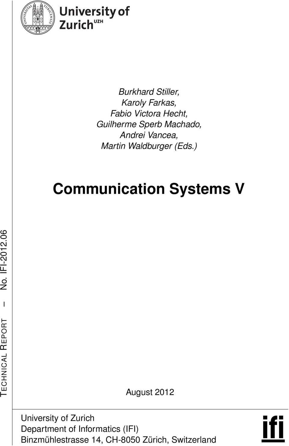 ) Communication Systems V TECHNICAL REPORT No. IFI-2012.